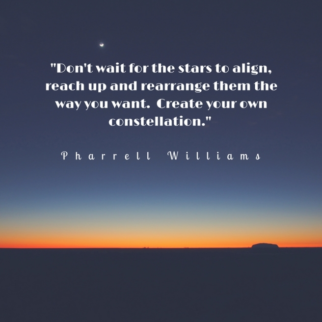 dont-wait-for-the-stars-to-align-reach-up-and-arrange-them-the-way-you-want-create-your-own-constellation